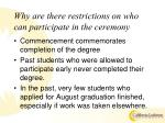why are there restrictions on who can participate in the ceremony