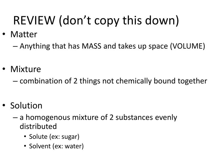 REVIEW (don't copy this down)