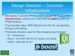 design decision common infrastructure