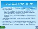 future work fpga dram