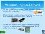 motivation gpus fpgas