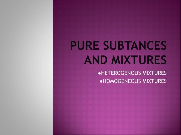 pure subtances and mixtures n.