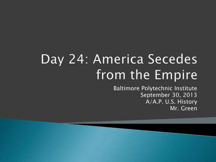 day 24 america secedes from the empire n.