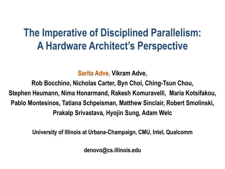 the imperative of disciplined parallelism a hardware architect s perspective n.