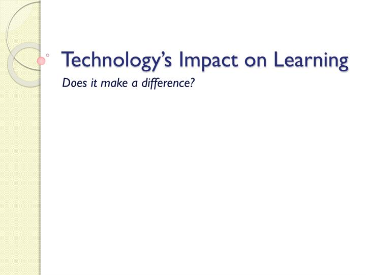 technology s impact on learning n.