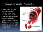 removing waste products