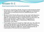 answer 9 c stool examination for ova and parasites