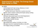 experimental test bed the energy smart data center at pnnl