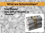 what are cholarships