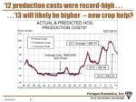 12 production costs were record high