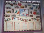 this is our the good life project board