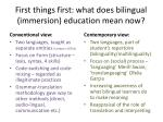 first things first what does bilingual immersion education mean now