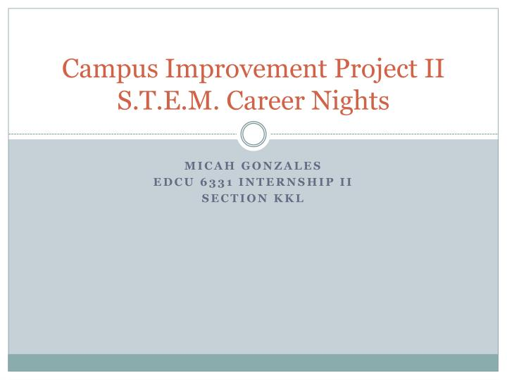 campus improvement project ii s t e m career nights n.