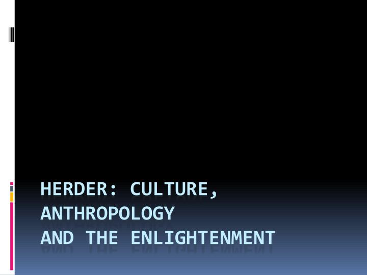 herder culture anthropology and the enlightenment n.