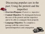 discussing popular cars in the past using the preterit and the imperfect