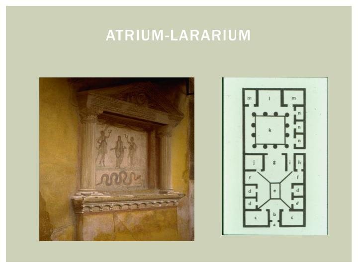 Atrium-Lararium