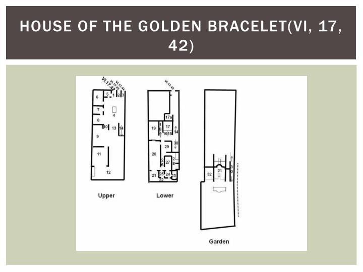 House of the Golden bracelet(VI, 17, 42)