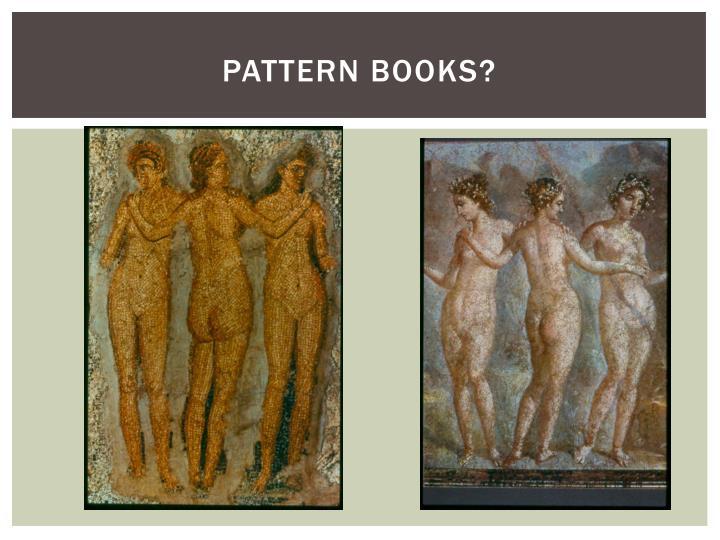 Pattern Books?