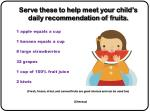 serve these to help meet your child s daily recommendation of fruits