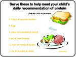 serve these to help meet your child s daily recommendation of protein