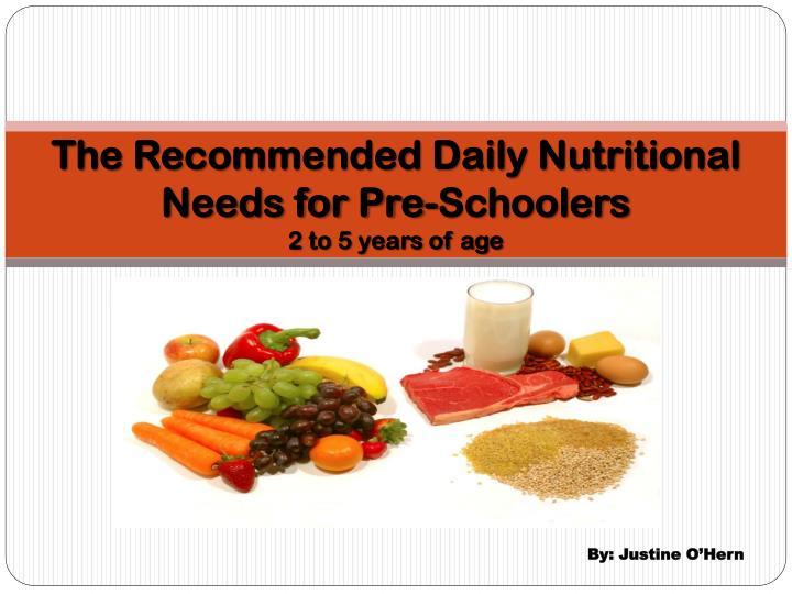 the recommended daily nutritional needs for pre schoolers 2 to 5 years of age n.