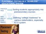 placement testing in a seamless educational system