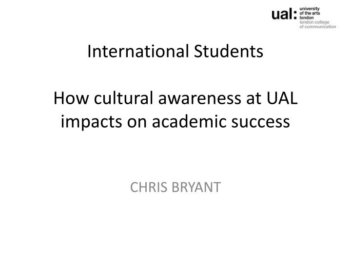 international students how cultural awareness at ual impacts on academic success n.