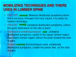 mobilizing techniques and there uses in lumber spine