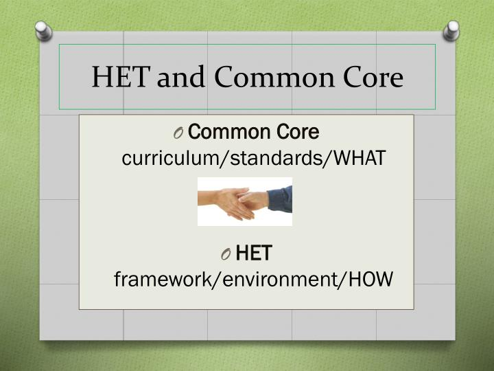 HET and Common Core