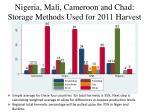 nigeria mali cameroon and chad storage methods used for 2011 harvest