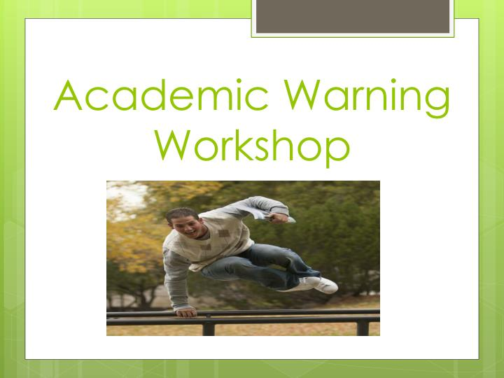 academic warning workshop n.
