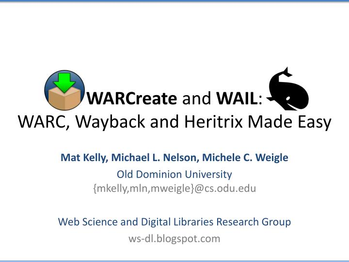 warcreate and wail warc wayback and heritrix made easy n.