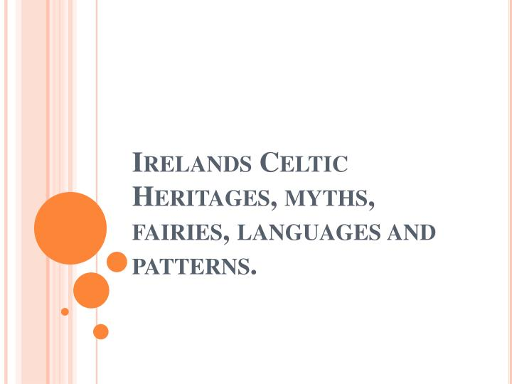 irelands celtic heritages myths fairies languages and patterns n.