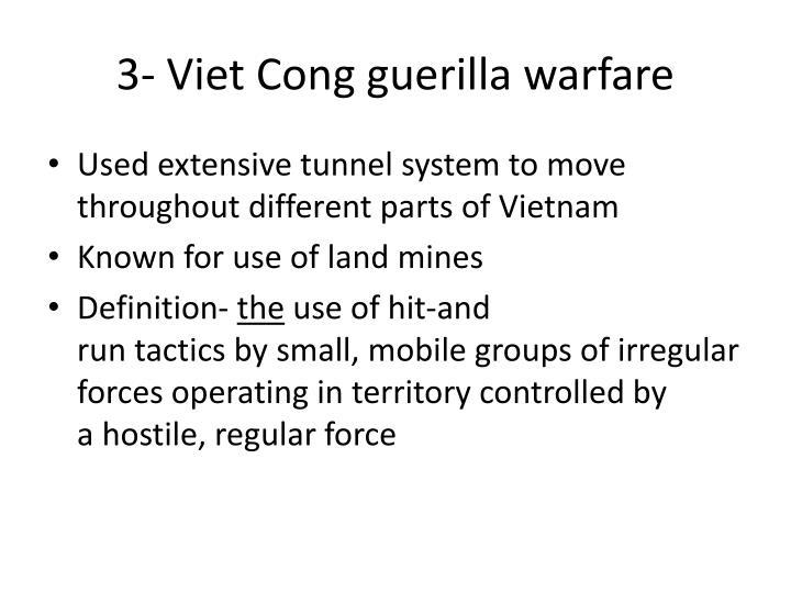 3- Viet Cong guerilla warfare