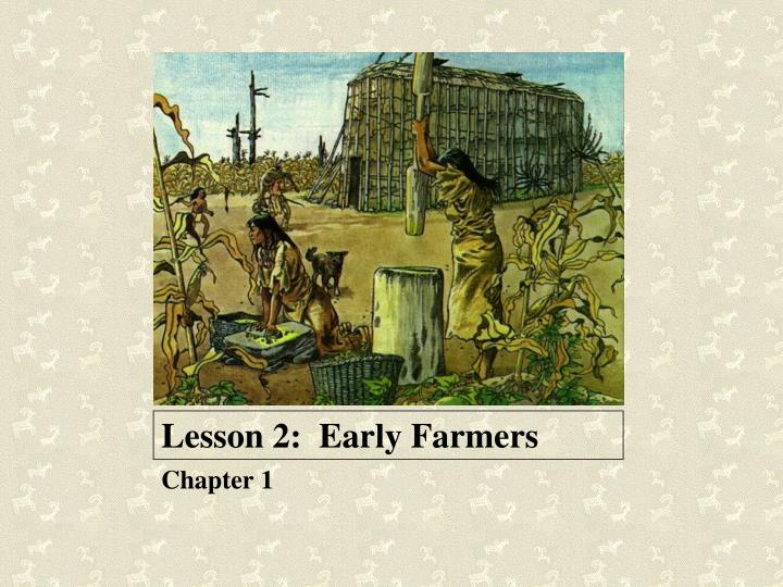 Lesson 2 early farmers