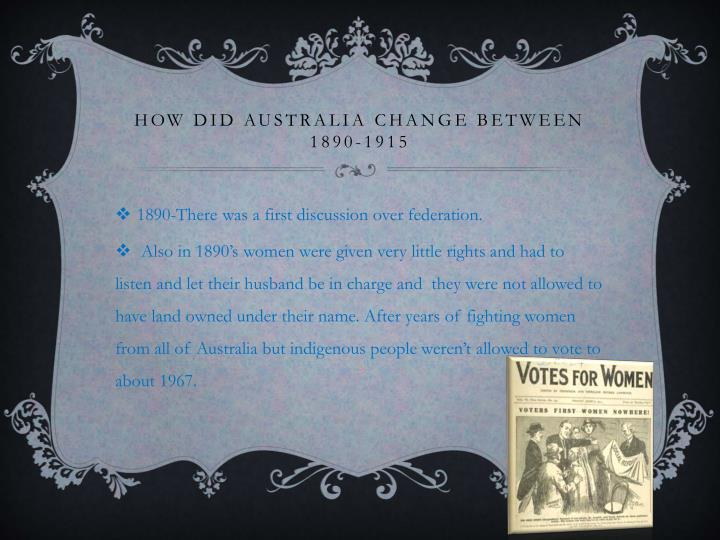 How did australia change between 1890 1915