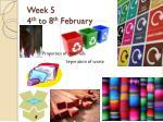 week 5 4 th to 8 th february