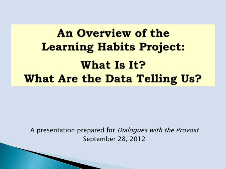 an overview of the learning habits project what is it what are the data telling us n.