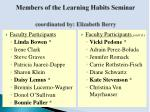 members of the learning habits seminar coordinated by elizabeth berry1