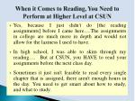 when it comes to reading you need to perform at higher level at csun
