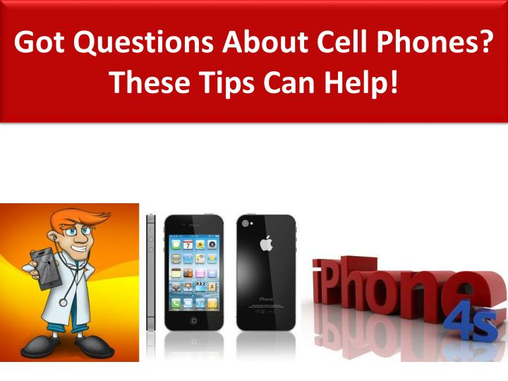 got questions about cell phones these tips can help n.