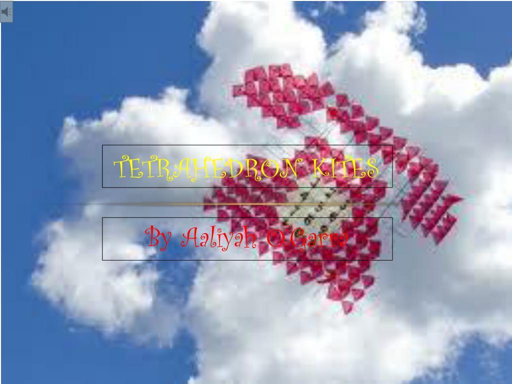 Ppt tetrahedron kites powerpoint presentation id2121444 tetrahedron kites n maxwellsz