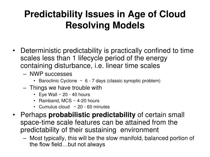 Predictability Issues in Age of Cloud Resolving Models