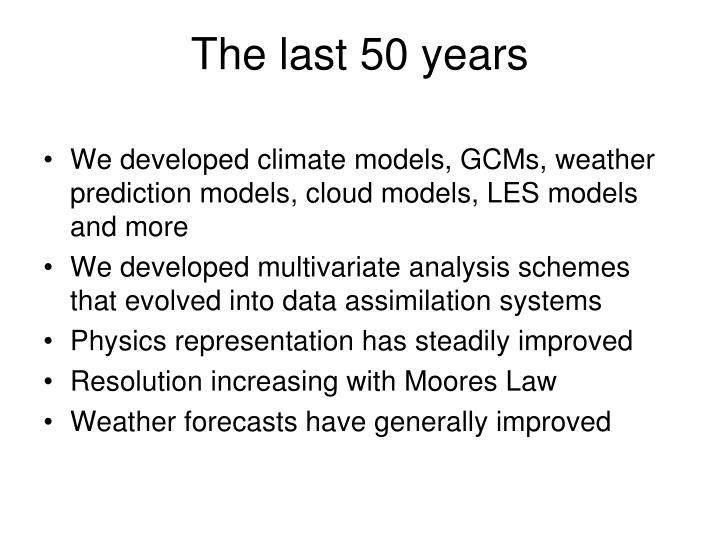 The last 50 years
