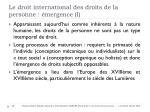 le droit international des droits de la personne mergence i