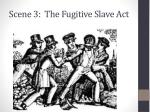 scene 3 the fugitive slave act