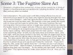 scene 3 the fugitive slave act1
