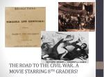 the road to the civil war a movie starring 8 th graders