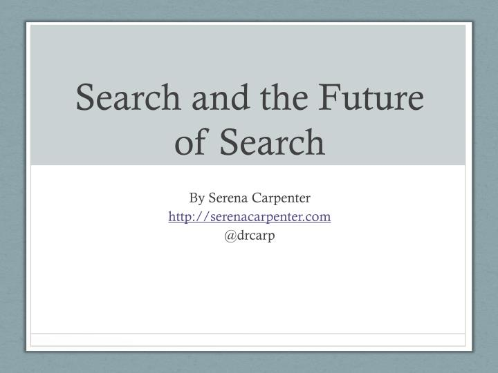 search and the future of search n.