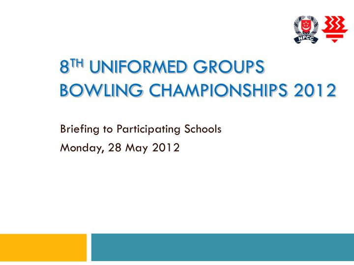 8 th uniformed groups bowling championships 2012 n.
